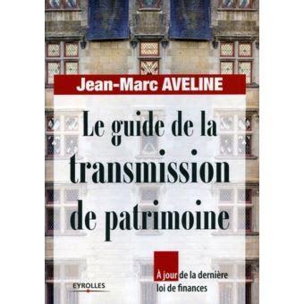 2708134671 Le Guide De La Transmission De Patrimoine A Jour De La Derniere Loi De Finances