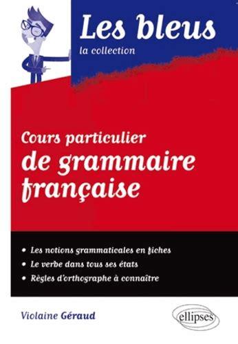 2729884246 Cours Particulier De Grammaire Francaise