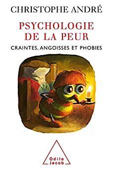 2738116779 Psychologie De La Peur Craintes Angoisses Et Phobies