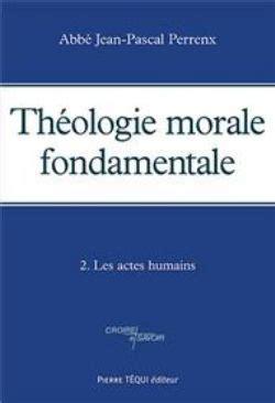 2740313705 Theologie Morale Fondamentale Tome 2