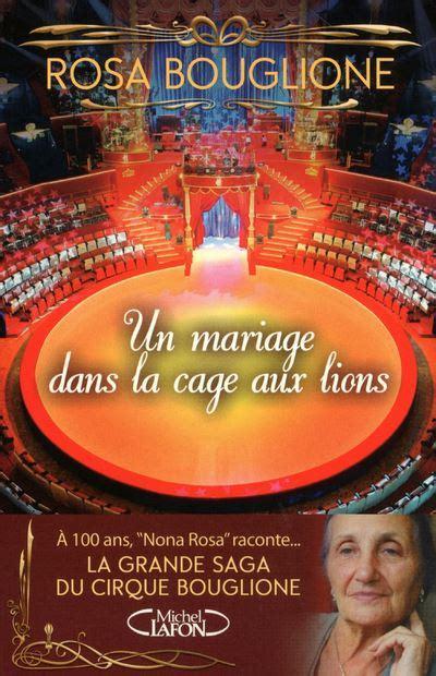 2749915252 Un Mariage Dans La Cage Aux Lions La Grande Saga Du Cirque Bouglione
