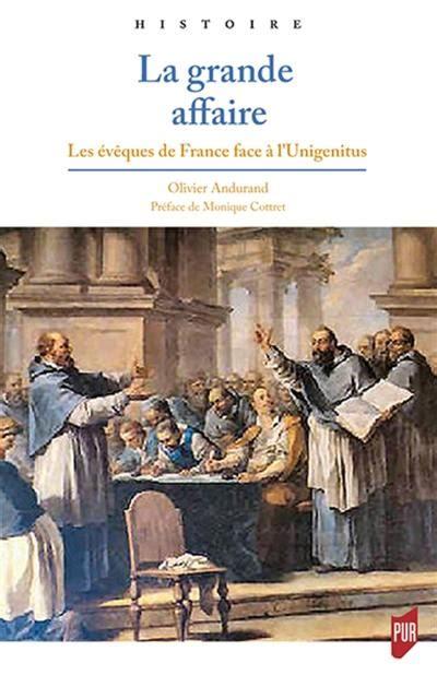 2753553904 La Grande Affaire Les Eveques De France Face A L Unigenitus