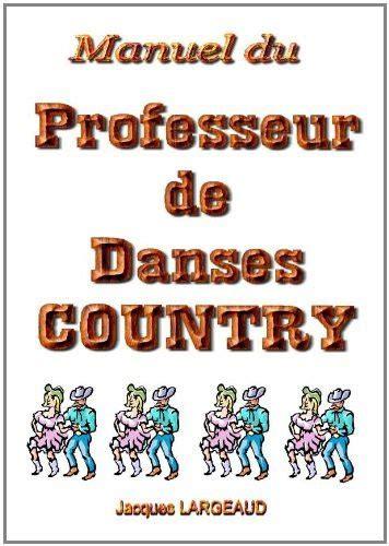 2810621969 Manuel Du Professeur De Danses Country