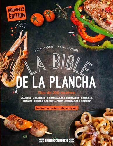 2817705505 La Bible De La Plancha Plus De 200 Recettes