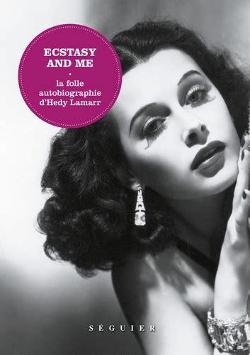 2840497557 Ecstasy And Me La Folle Autobiographie D Hedy Lamarr