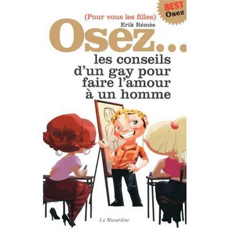 2842712048 Osez Les Conseils D Un Gay Pour Faire L Amour A Un Homme