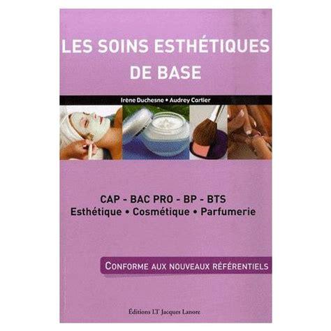 2862683868 Les Soins Esthetiques De Base Cap Bac Pro Bp Bts Esthetique Cosmetique Parfumerie
