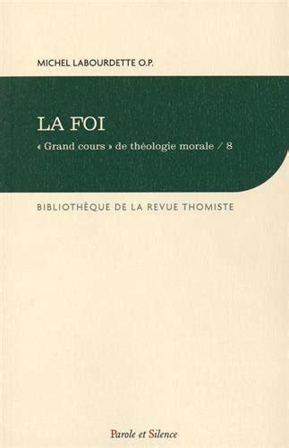 2889183475 Grand Cours De Theologie Morale Tome 8 La Foi
