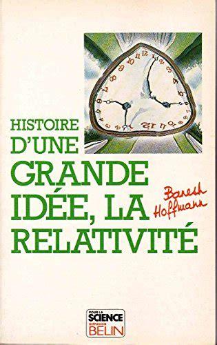 2902918445 Histoire D Une Grande Idee La Relativite