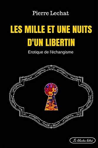2955704717 Les Mille Et Une Nuits D Un Libertin Erotique De L Echangisme