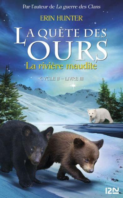 3 La Quete Des Ours Cycle Ii La Riviere Maudite 3