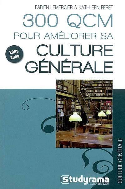 300 Qcm Pour Ameliorer Sa Culture Generale 7e Edition