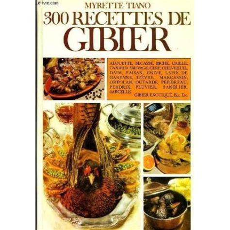 300 Recettes De Gibiers