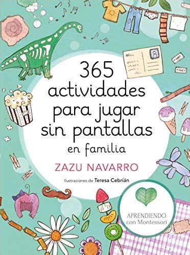 365 Actividades Para Jugar Sin Pantallas En Familia No Ficcion Ilustrados