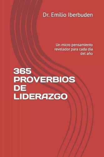 365 Proverbios De Liderazgo Un Pensamiento Revelador Para Cada Dia Del Ano