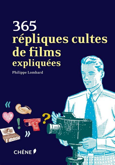 365 Repliques Cultes De Films Expliquees