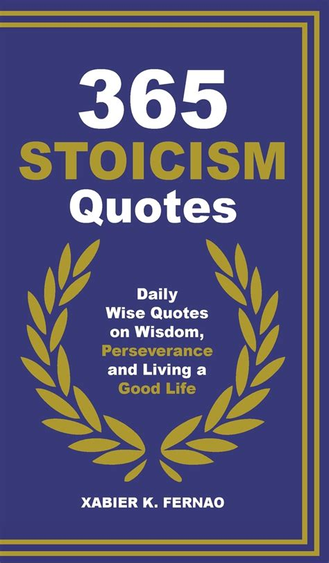 365 Stoicism Quotes Daily Stoic Philosophies Teachings And Disciplines For A Stronger Mind