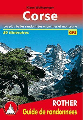 3763349073 Corse Les 77 Plus Belles Randonnees Entre Mer Et Montagne Avec Tracks Gps