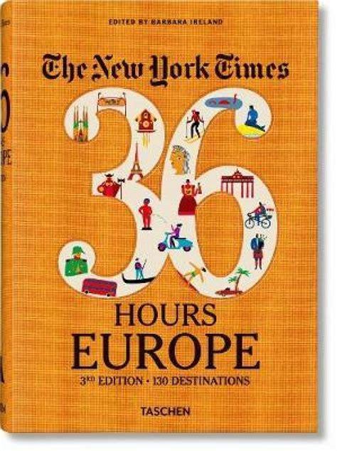 3836546639 Va Nyt 36 Hours Europe