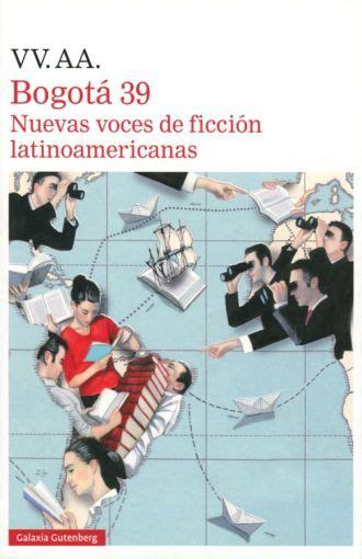 Descargar libros 39 Nuevas Voces De Ficcion Latinoamericanas PDF Gratis