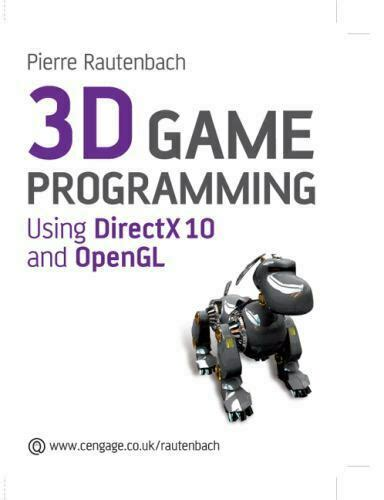 3D Games Programming: Using Directx 10 And Open Gl