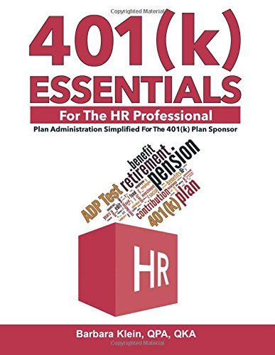 401 K Essentials For The Hr Professional Plan Administration Simplified For The 401 K Plan Sponsor By Klein