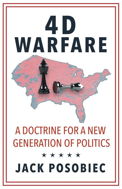 4d Warfare A Doctrine For A New Generation Of Politics