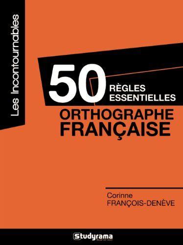 50 Regles Essentielles Orthographe Francaise