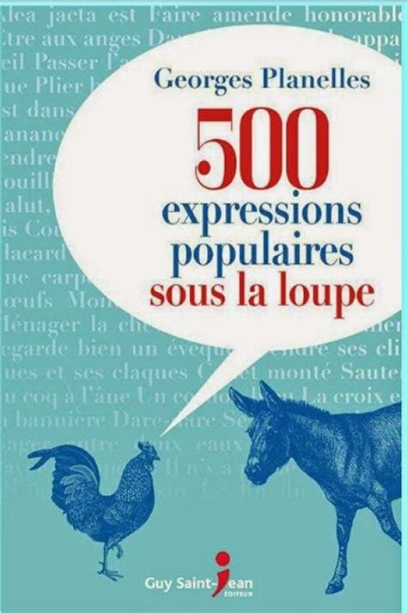 500 expressions populaires sous la loupe (2015)