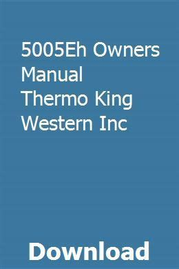 5005eh Owners Manual Thermo King Western Inc
