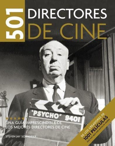 501 Grandes Directores Una Guia Imprescindible De Los Mejores Directores De Cine Diversos