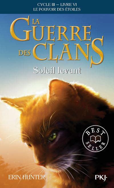 6 La Guerre Des Clans Cycle Iii Soleil Levant
