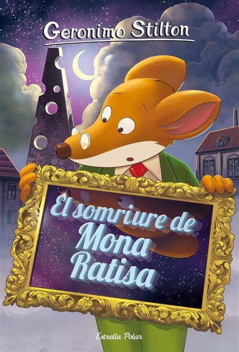 7 El Somriure De Mona Ratisa Geronimo Stilton Els Grocs