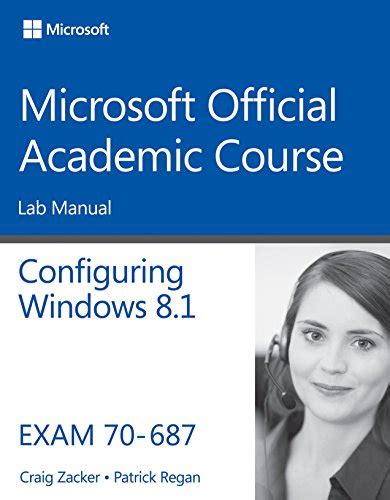 70 687 Configuring Windows 81 Lab Manual Microsoft Official Academic Course Series