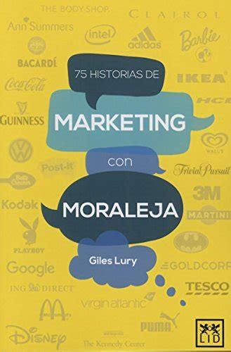 75 Historias De Marketing Con Moraleja Accion Empresarial