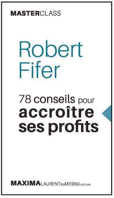 78 Conseils Pour Accroitre Ses Profits