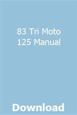 83 Tri Moto 125 Manual