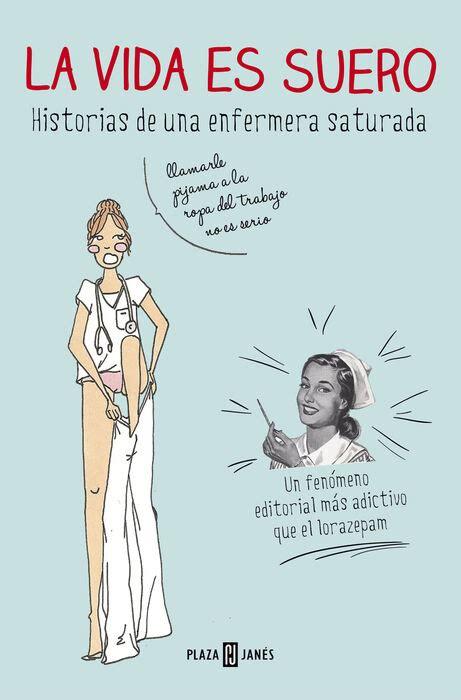 8401347289 La Vida Es Suero Historias De Una Enfermera Saturada Obras Diversas