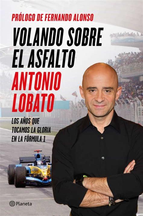 8408138197 Volando Sobre El Asfalto Los Anos Que Tocamos La Gloria En La Formula 1 No Ficcion
