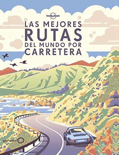 8408190644 Las Mejores Rutas Del Mundo Por Carretera Ilustrados