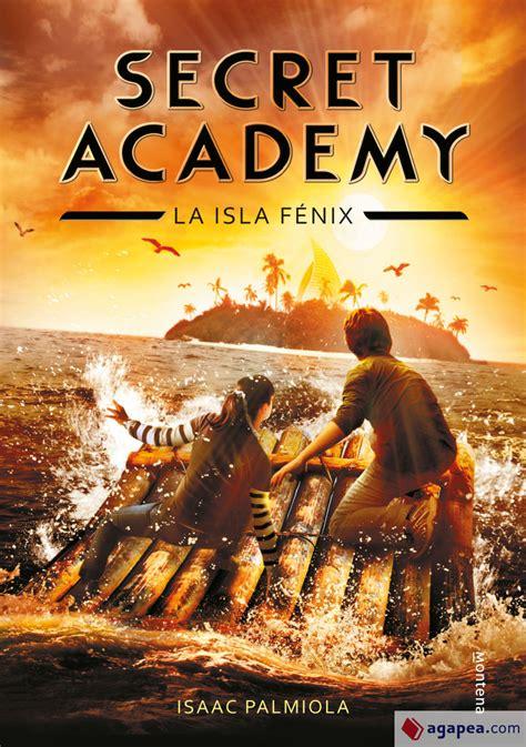 8415580614 La Isla Fenix Secret Academy 1 Serie Infinita