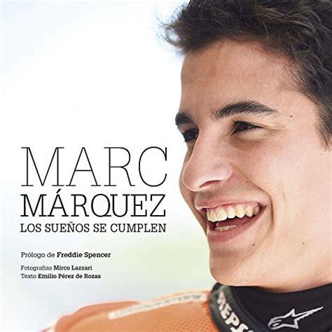 8416177678 Marc Marquez Rustica Los Suenos Se Cumplen Ocio Y Deportes