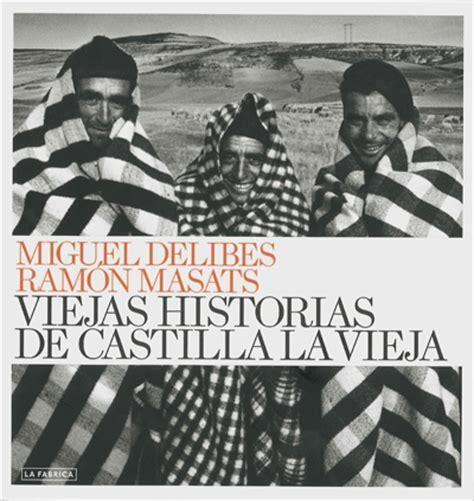 8420697982 Viejas Historias De Castilla La Vieja El Libro De Bolsillo Literatura