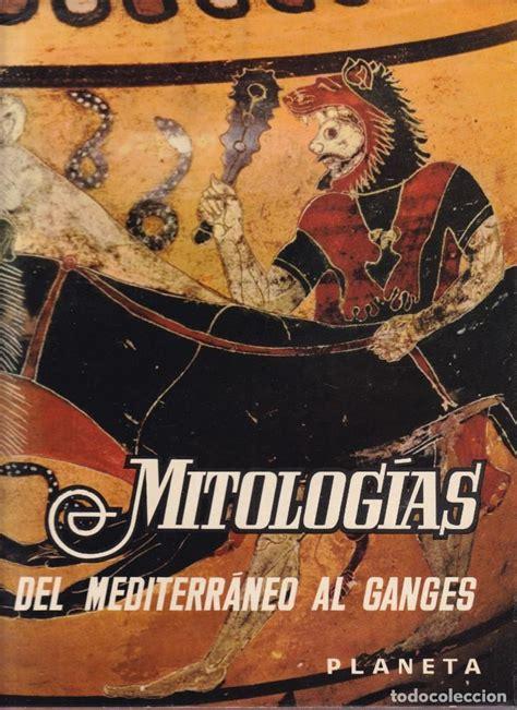 8424928857 Mitologias Del Mediterraneo Al Ganges Varios Gredos