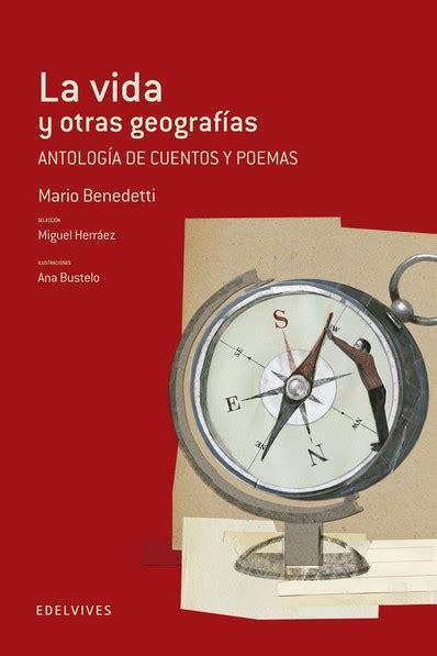 8426391524 La Vida Y Otras Geografias Antologia De Cuentos Y Poemas Mario Benedetti Adarga