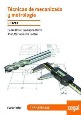 8428334668 Tecnicas De Mecanizado Y Metrologia