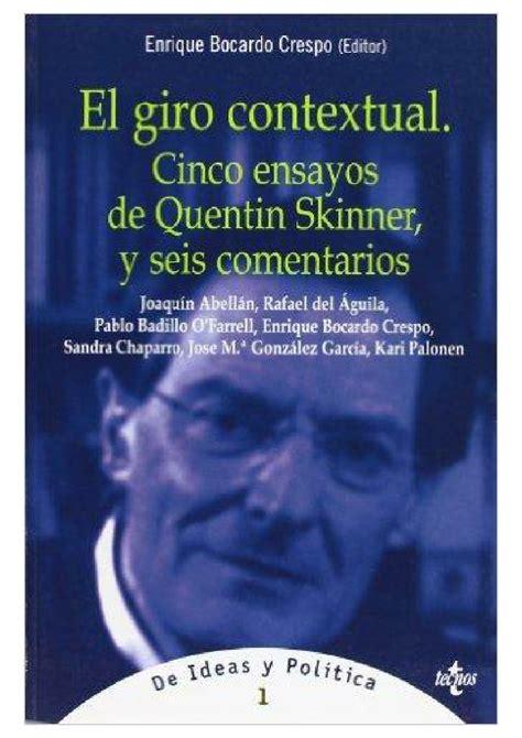 8430945504 El Giro Contextual Cinco Ensayos De Quentin Skinner Y Seis Comentarios Ciencia Politica Semilla Y Surco Serie De Ciencia Politica