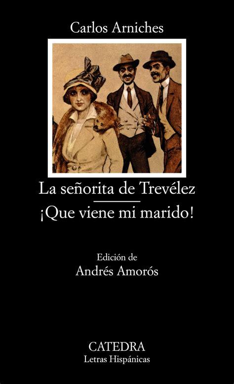 8437613868 La Senorita De Trevelez Que Viene Mi Marido Letras Hispanicas