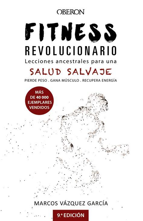 8441540195 Fitness Revolucionario Lecciones Ancestrales Para Una Salud Salvaje Libros Singulares