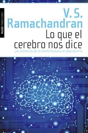 844931156X Lo Que El Cerebro Nos Dice Los Misterios De La Mente Humana Al Descubierto Transiciones Paidos